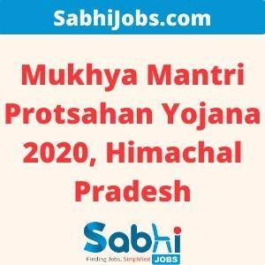 Mukhya Mantri Protsahan Yojana 2020, Himachal Pradesh – Last Date, Eligibility, Applications