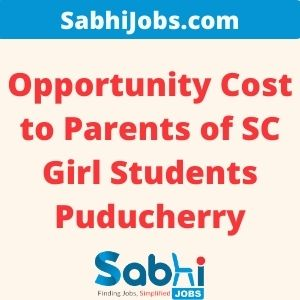 Opportunity Cost to Parents of SC Girl Students Puducherry 2020-21 – Dates, Applications
