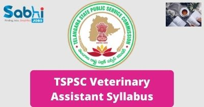TSPSC Veterinary Assistant Syllabus