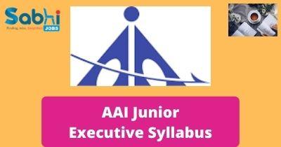 AAI Junior Executive Syllabus