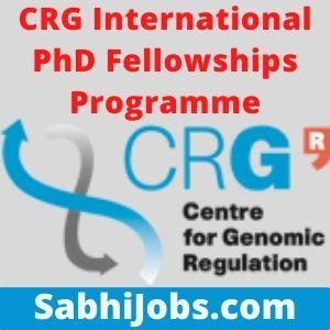 CRG International PhD Fellowships Programme 2021 – Last Date, Eligibility, Applications
