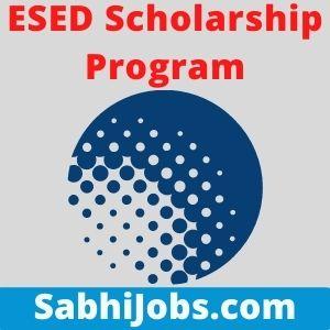 ESED Scholarship Program 2020-21   Last Date, Benefits, Eligibility, Applications