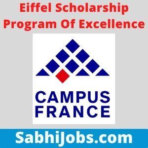 Eiffel Scholarship Program Of Excellence 2021 – Last Date, Benefits, Applications