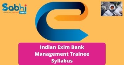 Indian Exim Bank Management Trainee Syllabus