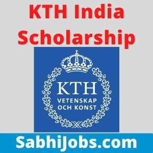 KTH India Scholarship 2021 – Last Date, Benefits, Eligibility, Applications