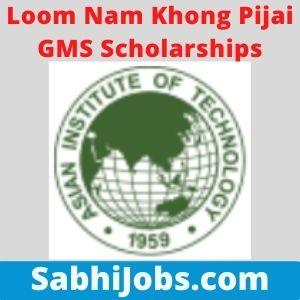 Loom Nam Khong Pijai GMS Scholarships 2021 – Last Date, Eligibility, Applications