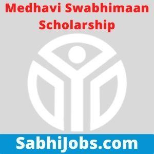 Medhavi Swabhimaan Scholarship 2021 – Last Date, Benefits, Eligibility, Applications