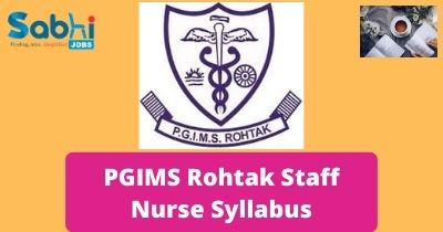 PGIMS Rohtak Staff Nurse Syllabus