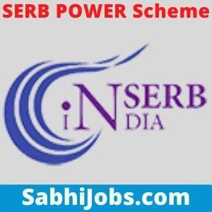 SERB POWER Scheme 2020 – Last Date, Benefits, Eligibility, Applications