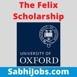 The Felix Scholarship 2021 – Get University of Oxford Felix scholarship Application, Last Date, Eligibility