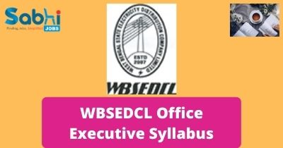 WBSEDCL Office Executive Syllabus