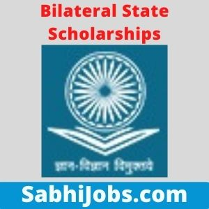 Bilateral State Scholarships 2021-22 – Last Date, Benefits, Eligibility, Applications