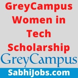 GreyCampus Women in Tech Scholarship 2021 – Last Date, Eligibility, Applications