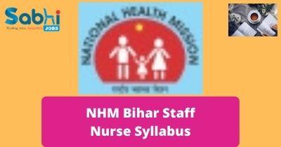 NHM Bihar Staff Nurse Syllabus