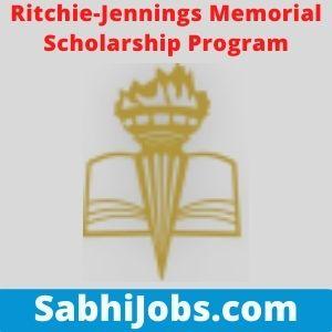 Ritchie-Jennings Memorial Scholarship Program 2021 – Last Date, Eligibility, Applications