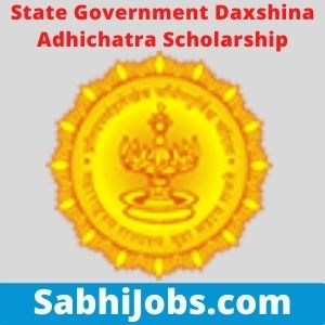 State Government Daxshina Adhichatra Scholarship 2021 – Last Date, Eligibility, Applications
