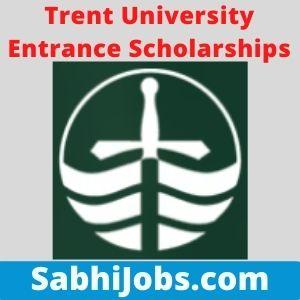 Trent University Entrance Scholarships 2021 – Last Date, Eligibility, Applications