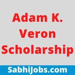 Adam K. Veron Scholarship 2021 – Last Date, Benefits, Eligibility, Applications