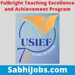 Fulbright Teaching Excellence and Achievement Program 2021 – Last Date, Eligibility, Applications