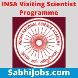 INSA Visiting Scientist Programme 2021 – Last Date, Benefits, Eligibility, Applications