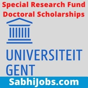 Special Research Fund Doctoral Scholarships 2021 Ghent University – Last Date, Eligibility, Applications