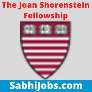 The Joan Shorenstein Fellowship 2021 – Last Date, Benefits, Eligibility, Applications