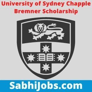 University of Sydney Chapple Bremner Scholarship 2021 – Last Date, Eligibility, Applications